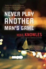 Never Play Another Man's Game | Mike Knowles |