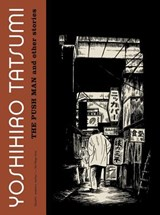 The Push Man and Other Stories | Yoshihiro Tatsumi |