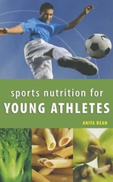 Sports Nutrition for Young Athletes | Anita Bean |