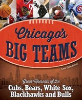 Chicago's Big Teams | Lew Freedman |