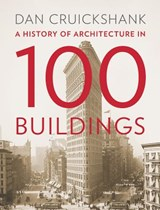 A History of Architecture in 100 Buildings | Dan Cruickshank |