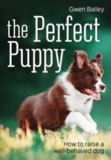 The Perfect Puppy | Gwen Bailey |