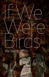 If We Were Birds | Erin Shields |