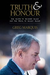 Truth and Honour | Greg Marquis |