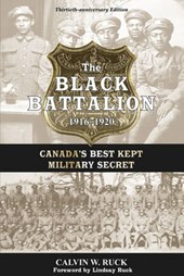The Black Battalion 1916-1920 | Calvin W. Ruck |