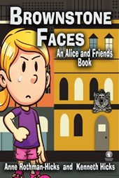 Brownstone Faces: An Alice and Friends Book | Anne Rothman-Hicks ; Kenneth Hicks |