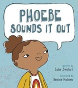 Phoebe Sounds It Out | Julie Zwillich |