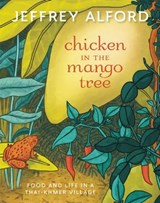 Chicken in the Mango Tree | Jeffrey Alford |