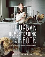 The Urban Homesteading Cookbook | Michelle Nelson |