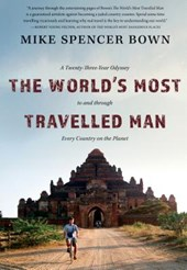 The World's Most Travelled Man | Mike Spencer Bown |