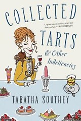 Collected Tarts & Other Indelicacies | Tabatha Southey |