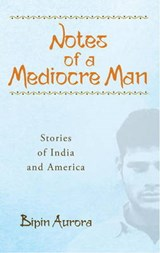 Notes of a Mediocre Man | Bipin Aurora |