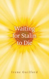 Waiting for Stalin to Die | Irene Guilford |