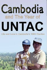 Cambodia and the Year of UNTAC | Tom Riddle |