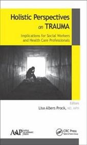 Holistic Perspectives on Trauma