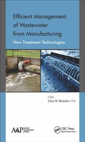 Efficient Management of Wastewater from Manufacturing | Monsalvo, Victor M., Ph.D. |