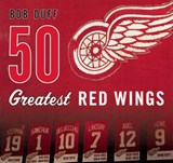 50 Greatest Red Wings | Bob Duff |