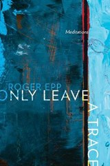Only Leave a Trace | Roger Epp |