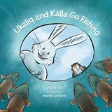 Ukaliq and Kalla Go Fishing | Nadia Mike |