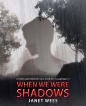 When We Were Shadows | Janet Wees |