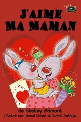 J'aime Ma Maman (French Bedtime Collection) | Shelley Admont ; S.A. Publishing |