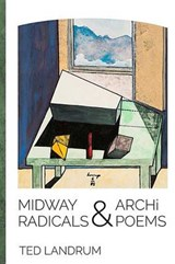 Midway Radicals & Archi-Poems | Ted Landrum |