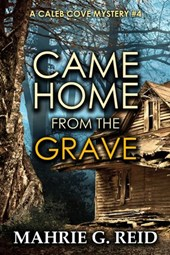Came Home From the Grave (The Caleb Cove Mystery Series, #4)