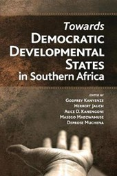 Towards Democratic Development States in Southern Africa | Godfrey Kanyenze |