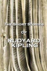 The Short Stories of Rudyard Kipling | Rudyard Kipling |