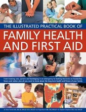 The Illustrated Practical Book of Family Health & First Aid