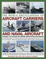The World Encyclopedia of Aircraft Carriers and Naval Aircraft | Bernard Ireland |