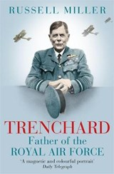 Trenchard: Father of the Royal Air Force | Russell Miller |