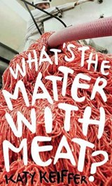What's the matter with meat? | Katy Keiffer |