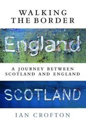 Walking the Border | Ian Crofton |