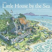 The Little House by the Sea | Benedict Blathwayt |