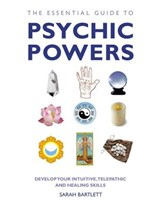 The Essential Guide to Psychic Powers | Sarah Bartlett |