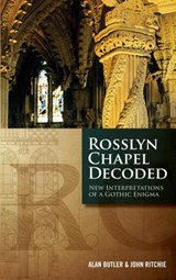 Rosslyn Chapel Decoded | Alan Butler |