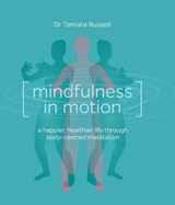 Mindfulness in Motion | Tamara Russell |