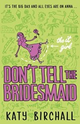 The It Girl: Don't Tell the Bridesmaid | Katy Birchall |