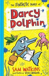 The Fintastic Diary of Darcy Dolphin | Sam Watkins |