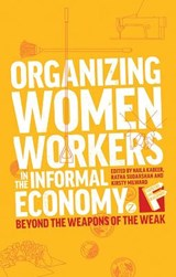 Organizing Women Workers in the Informal Economy | Naila Kabeer |