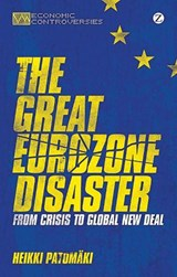 Great Eurozone Disaster | Heikki Patomaki |