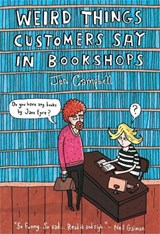 Weird things customers say in bookshops | Jen Campbell |