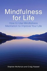 Mindfulness for Life | Stephen McKenzie ; Craig Hassed |