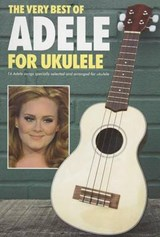 The Very Best of Adele for Ukulele |  |