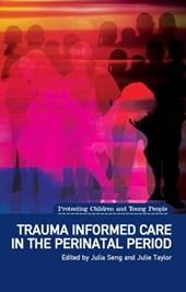 Trauma Informed Care in the Perinatal Period