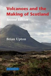 Volcanoes and the Making of Scotland | Brian Upton |