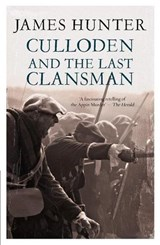 Culloden And The Last Clansman | James Hunter |