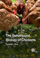 The Behavioural Biology of Chickens | Christine J. Nicol |