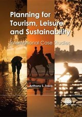 Planning for Tourism, Leisure and Sustainability | Anthony S. Travis |